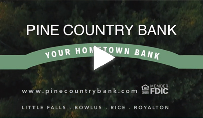 Go to Youtube video Pine Country Bank Serving the Community for 90 plus years.